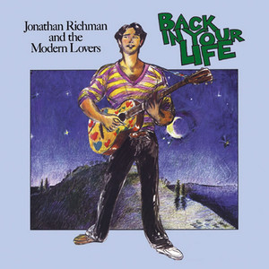 Back In Your Life  - Jonathan Richman