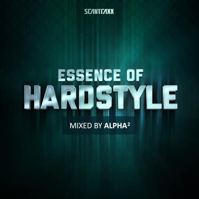 Essence Of Hardstyle (mixed by Alpha²)
