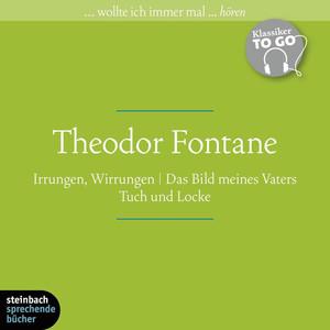 Irrungen, Wirrungen / Das Bild meines Vaters / Tuch und Locke (Ungekürzt) Audiobook