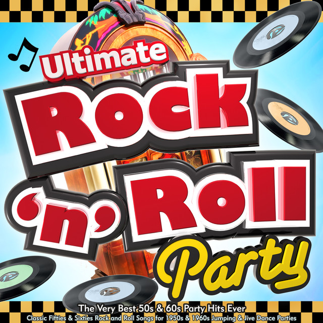 Ultimate Rock N Roll Party The Very Best 50s Amp 60s Party