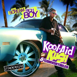 DJ Scream Presents Kool Aid, Kush, & Convertibles