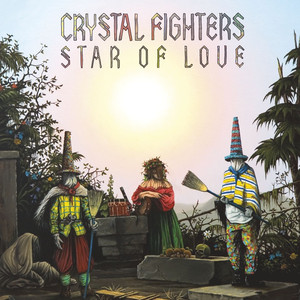 Star Of Love - Crystal Fighters