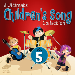 The Ultimate Children's Song Collection, Vol. 5 - The Children's Song