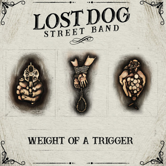 Album cover for Weight of a Trigger by Lost Dog Street Band