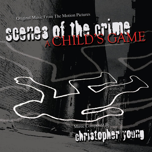 Scenes Of The Crime/A Child's Game - Original Music From The Motion Pictures