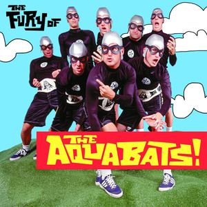 The Fury of the Aquabats! - The Aquabats!