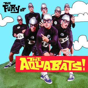 The Fury of the Aquabats! - The Aquabats!