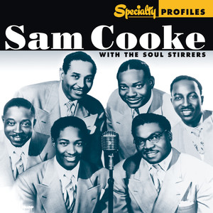 Specialty Profiles: Sam Cooke With The Soul Stirrers Albumcover