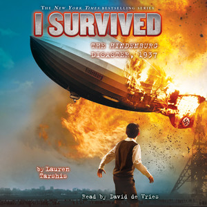 I Survived the Hindenburg Disaster, 1937 - I Survived 13 (Unabridged)