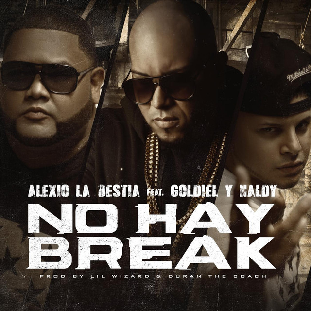 No Hay Break (feat. Goldiel & Naldy)