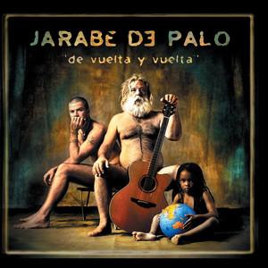 De Vuelta Y Vuelta - Jarabe De Palo