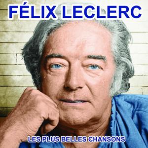 Félix Leclerc chante le Québec (Les plus belles chansons) album
