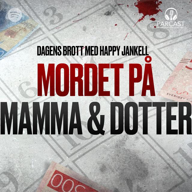 Happy Jankell: Mordet på mamma och dotter