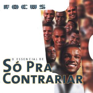 Focus: O Essencial De Só Pra Contrariar album