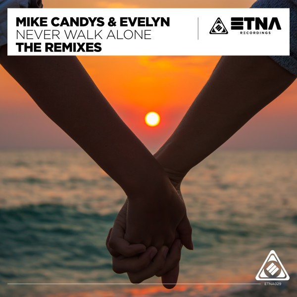 Never Walk Alone (The Remixes)