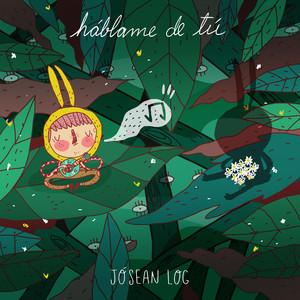 Háblame de Tú - Jósean Log