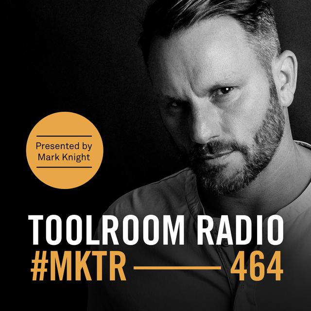 Toolroom Radio EP464 - Presented by Mark Knight