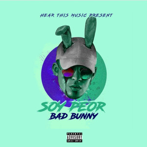 Soy Peor - Bad Bunny