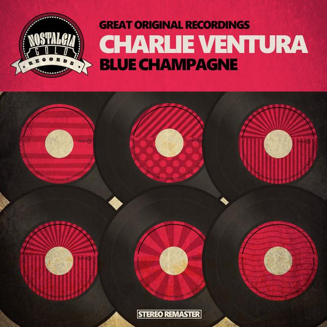 Charlie Ventura Blue Champagne album cover