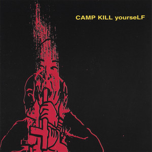 Camp Kill Yourself, Vol.1 - CKy