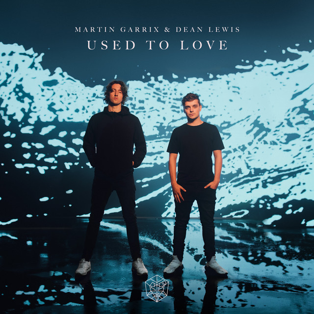 Used To Love (with Dean Lewis)