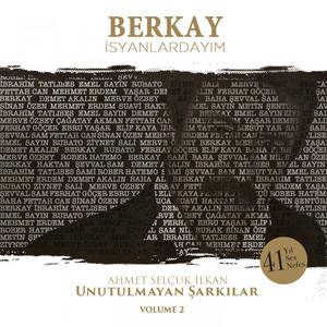 İsyanlardayım (Ahmet Selçuk İlkan Unutulmayan Şarkılar, Vol. 2) Albümü