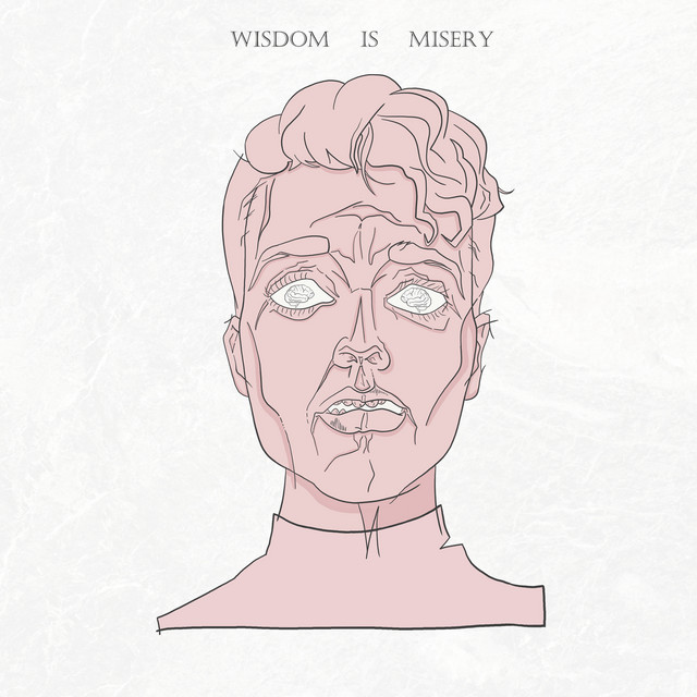 Album cover for Wisdom Is Misery by cbakl