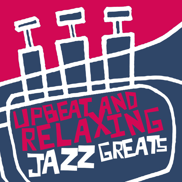 Upbeat and Relaxing Jazz Greats