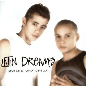 Quiero una Chica - Latin Dreams