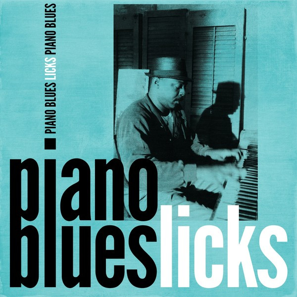Piano Blues Licks by Various Artists on Spotify