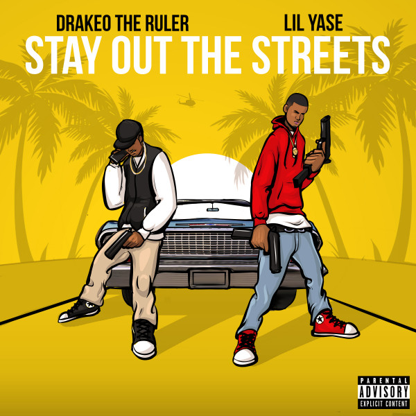 Stay Out The Streets (feat. Drakeo The Ruler)