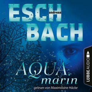 Aquamarin - Teil 1 (Ungekürzt) Audiobook
