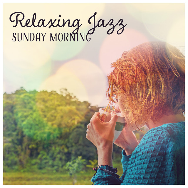 Relaxing Jazz Sunday Morning Happy Positive Music To Start A New
