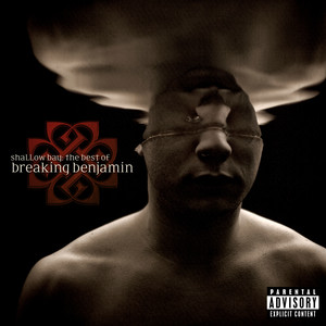 Shallow Bay: The Best Of Breaking Benjamin  - Breaking Benjamin
