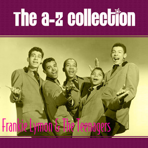 The A-Z Collection: Frankie Lymon & The Teenagers album