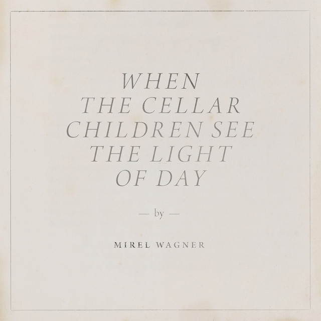 Album cover for When the Cellar Children See the Light of Day by Mirel Wagner