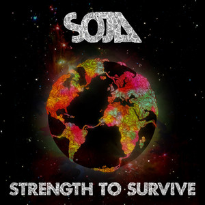 Strength To Survive - Soja