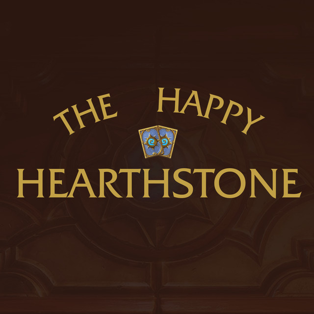 The Happy Hearthstone Podcast on Spotify