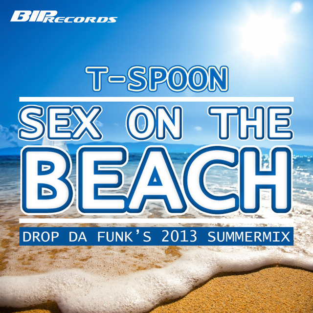 Sex on the Beach (Drop Da Funk's 2013 Summermix)