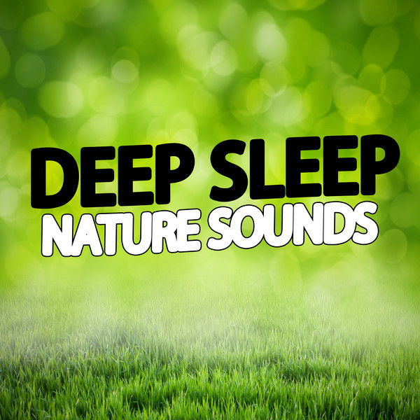 Deep Sleep Nature Sounds