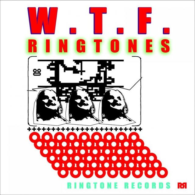Wtf - Ringtone, a song by Ringtone Records, Ringtone, Text Tone