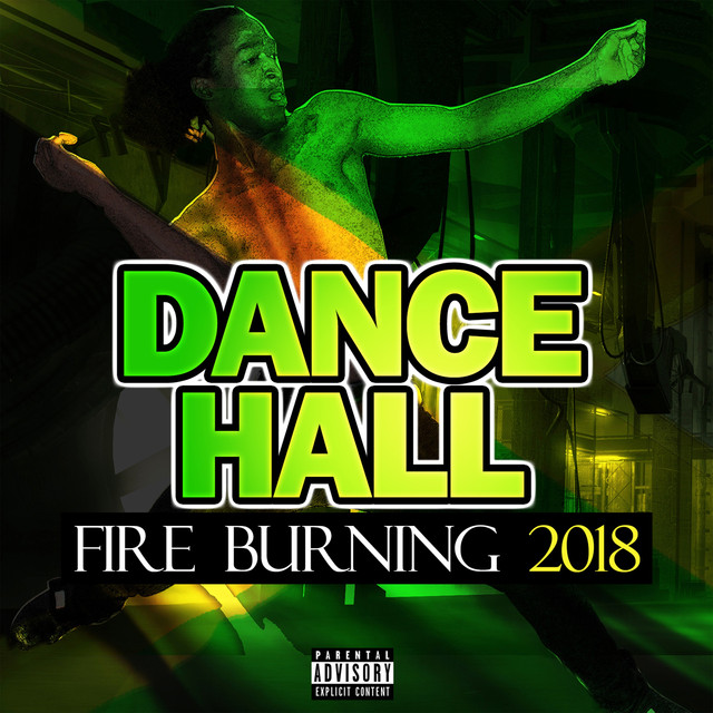 Dancehall Fire Burning 2018