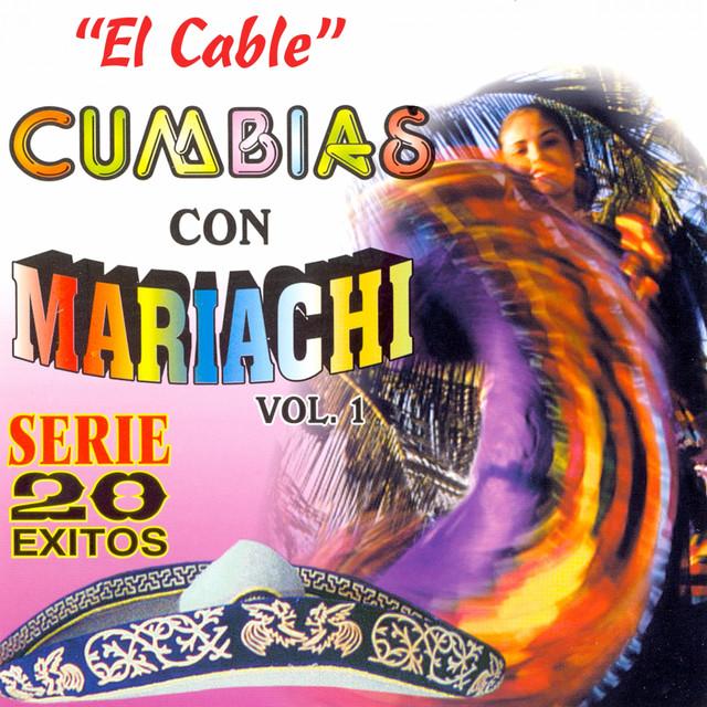 El Cable: Cumbias con Mariachis, Vol. 1