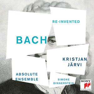 Bach Re-invented - Bach, Johann Sebastian
