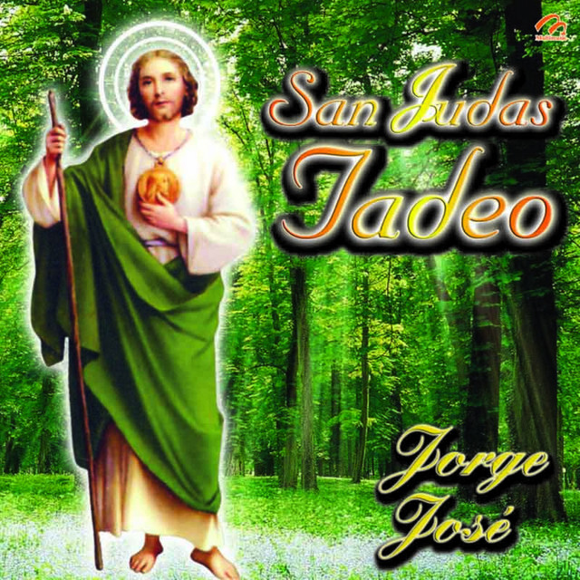 Alabanzas A San Judas Tadeo A Song By Jorge José On Spotify