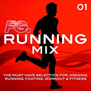 Running Mix 01 (by FG): The Must Have Selection for Jogging, Running, Footing, Workout & Fitness album
