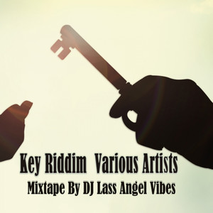Key Riddim Mixtape by DJ Lass Angel Vibes