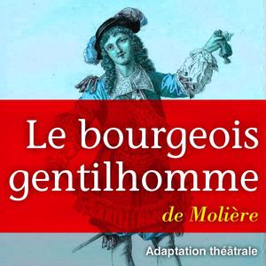 Molière : Le Bourgeois Gentilhomme Audiobook