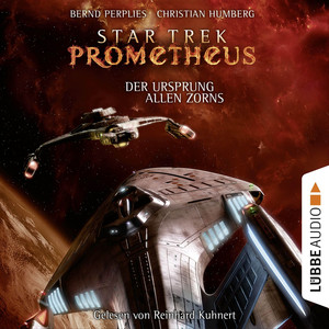Star Trek Prometheus, Teil 2: Der Ursprung allen Zorns Audiobook