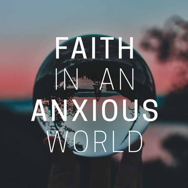 Image result for faith in an anxious world
